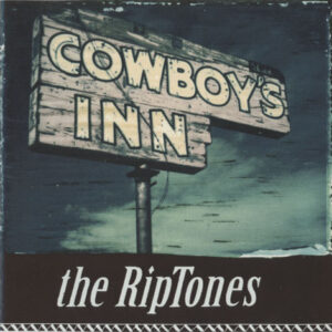Riptones – Cowboy's Inn