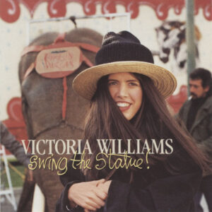 Victoria Williams ‎– Swing The Statue!