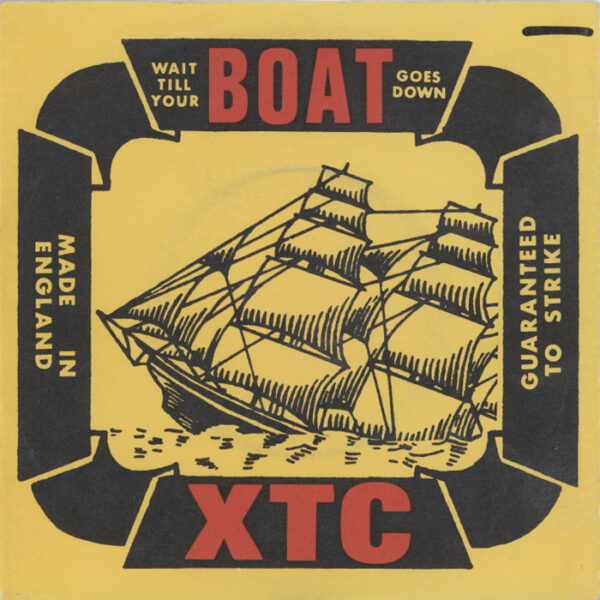 XTC ‎– Wait Till Your Boat Goes Down