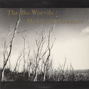 Bo-Weevils ‎– Middle Of Nowhere