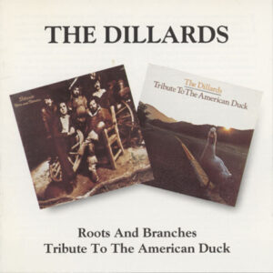 Dillards ‎– Roots And Branches / Tribute To The American Duck