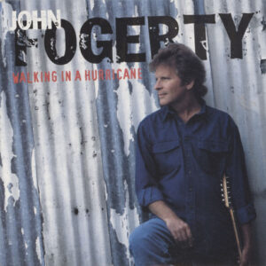John Fogerty ‎– Walking In A Hurricane