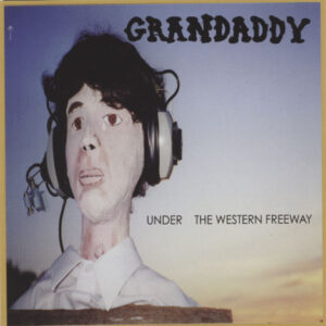 Grandaddy ‎– Under The Western Freeway