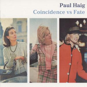 Paul Haig – Coincidence vs Fate