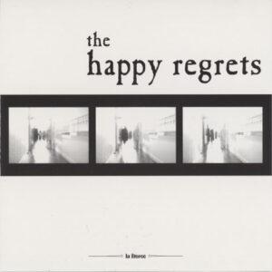 Happy Regrets – Happy Regrets