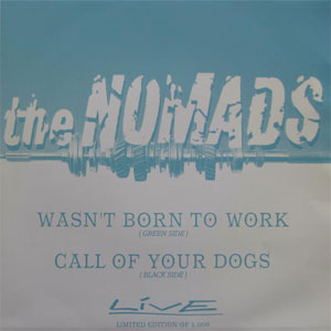 Nomads ‎– Wasn't Born To Work (live)