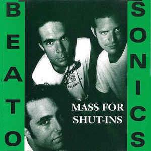 Beatosonics - Mass For Shut-Ins