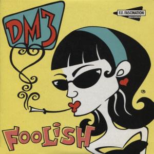 DM3 - Foolish