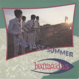 Barracudas ‎– His Last Summer