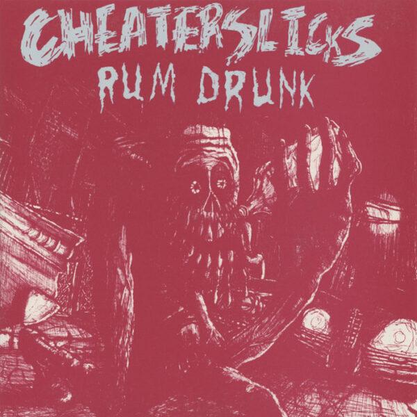 Cheater Slicks – Rum Drunk