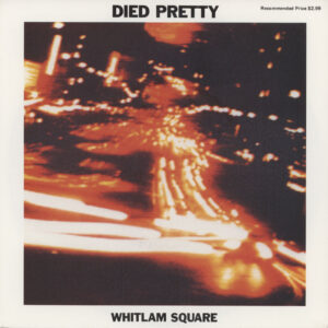 Died Pretty ‎– Whitlam Square