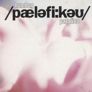 Humbug – Palafico