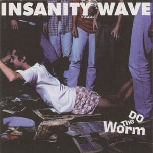 Insanity Wave ‎– Do The Worm