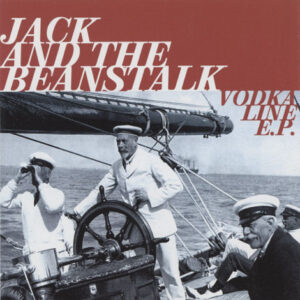Jack And The Beanstalk ‎– Vodka Line E.P.