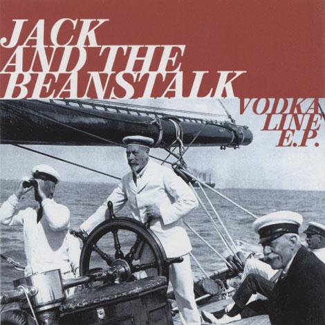 Jack And The Beanstalk – Vodka Line E.P.
