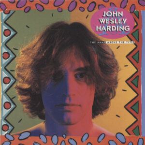 John Wesley Harding – The Name Above The Title