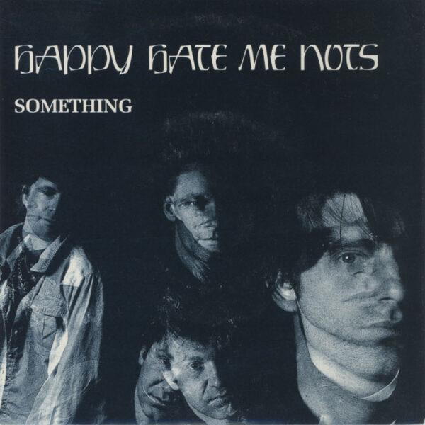 Happy Hate Me Nots – Something