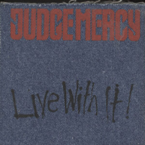 Judge Mercy ‎– Live With It!