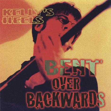 Kelly's Heels – Bent Over Backwards