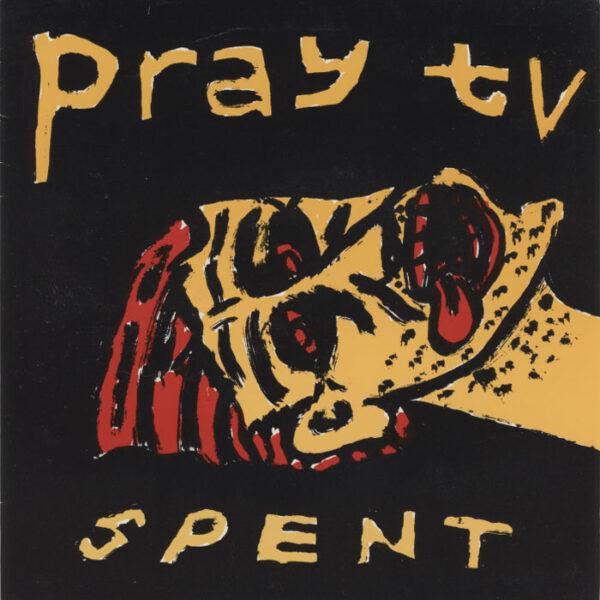 Pray TV – Spent