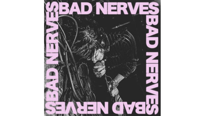 Bad Nerves – Bad Nerves