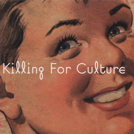 Killing For Culture – Hungry Bears Don't Dance