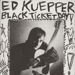 Ed ‎Kuepper, – Black Ticket Day