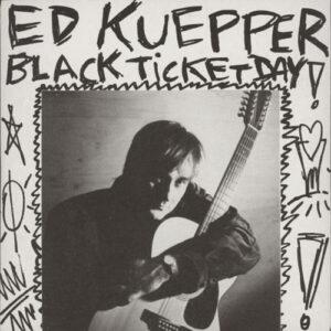 Ed Kuepper, – Black Ticket Day
