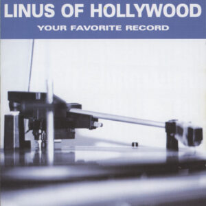Linus Of Hollywood ‎– Your Favorite Record