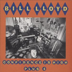 Bill Lloyd – Confidence Is High Plus 4