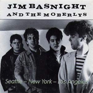 Jim Basnight & The Moberlys – Seattle - New York - Los Angeles