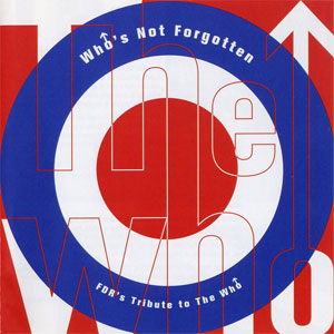 Various - Who's Not Forgotten – FDR's Tribute To The Who