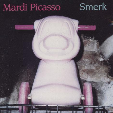 Mardi Picasso – Smerk