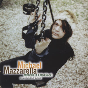 Michael Mazzarella ‎– Methods Of A Mad Rook