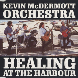 Kevin McDermott Orchestra ‎– Healing At The Harbour