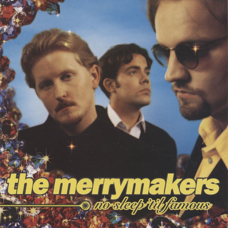 Merrymakers – No Sleep 'til Famous