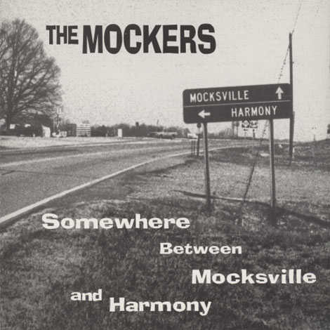 Mockers – Somewhere Between Mocksville And Harmony