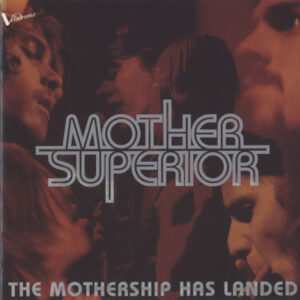 Mother Superior ‎– The Mothership Has Landed