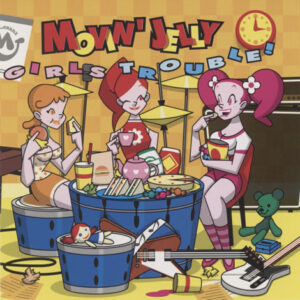Movin' Jelly ‎– Girls Trouble