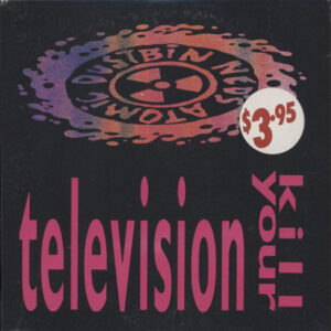Ned's Atomic Dustbin – Kill Your Television