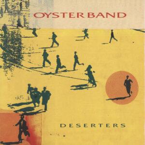 Oyster Band – Deserters