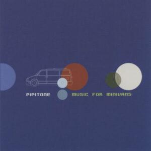 Pipitone – Music For Minivans