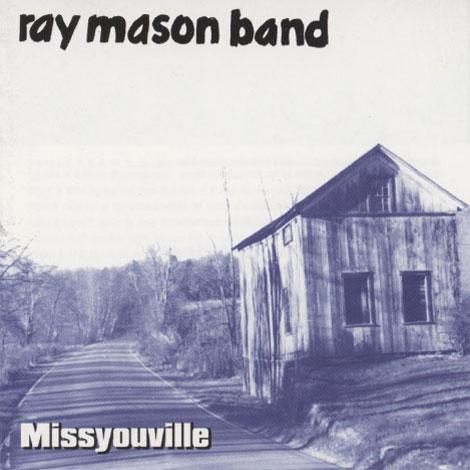 Ray Mason Band – Missyouville