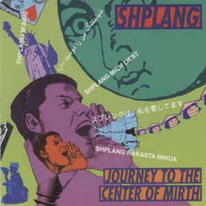 Shplang – Journey To The Center Of Mirth