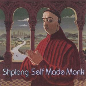 Shplang – Self Made Monk