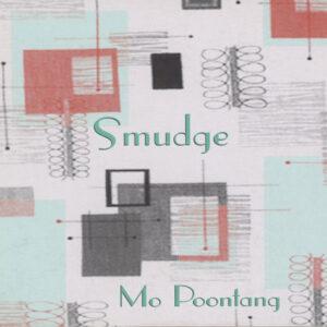 Smudge – Mo Poontang