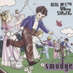 Smudge – Real McCoy Wrong Sinatra