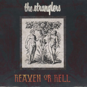 Stranglers – Heaven Or Hell