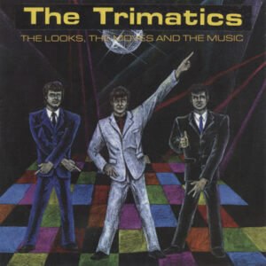 Trimatics – The Looks, The Moves And The Music