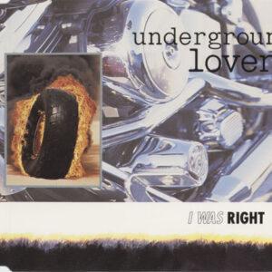 Underground Lovers – I Was Right